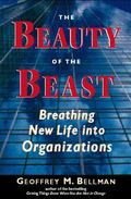 Beauty of the Beast Breathing New Life into Organizations