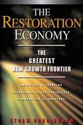 Restoration Economy The Greatest New Growth Frontier  Immediate & Emerging Opportunities for...