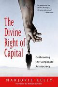 Divine Right of Capital Dethroning the Corporate Aristocracy