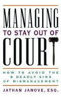 Managing To Stay Out Of Court How To Avoid The 8 Deadly Sins Of Mismanagement