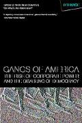 Gangs of America The Rise of Corporate Power And the Disabling of Democracy
