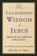 Leadership Wisdom of Jesus Practical Lessons for Today