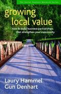 Growing Local Value How to Build Business Partnerships That Strengthen Your Community