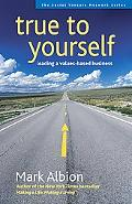 True to Yourself Leading A Values-Based Business