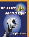 Complete A+ Guide to PC Repair