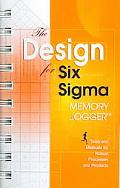 Design for Six Sigma Memory Jogger Tools and Methods for Robust Processes and Products