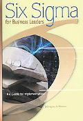 Six Sigma For Business Leaders A Guide To Implementation