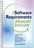 Software Requirements Memory Jogger A Pocket Guide to Help Software And Business Teams Devel...