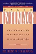False Intimacy Understanding the Struggle of Sexual Addiction