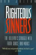 Righteous Sinners: The Believer's Struggle with Faith, Grace, and Works