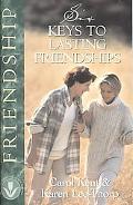 Six Keys to Lasting Friendships