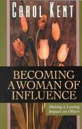 Becoming a Woman of Influence Making a Lasting Impact on Others