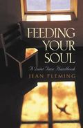 Feeding Your Soul A Quiet Time Handbook