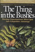 Thing in the Bushes Turning Organizational Blind Spots into Competitive Advantage