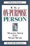 On-Purpose Person Making Your Life Make Sense  A Modern Parable