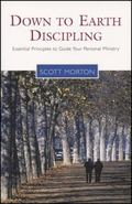 Down to Earth Discipling Essential Principles to Guide Your Personal Ministry