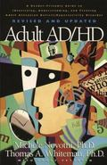 Adult Ad/Hd A Reader Friendly Guide to Identifying, Understanding, and Treating Adult Attent...
