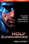 Holy Superheroes Exploring Faith And Spirituality In Comic Books