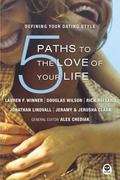 5 Paths to the Love of Your Life Defining Your Dating Style