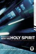 7 Minutes With the Holy Spirit Daily Devotions for a Deeper Relationship