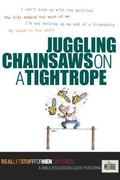 Juggling Chainsaws On A Tightrope Real LIfe Stuff for Men On Stress  A Bible Discussion Guid...
