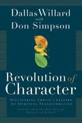 Revolution of Character Discovering Christ's Pattern for Spiritual Transformation