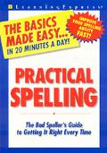 Practical Spelling The Bad Speller's Guide to Getting It Right Every Time
