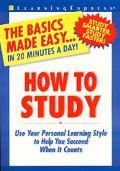 How to Study: Use Your Personal Learning Style to Help You Succeed When It Counts - Gail Wood