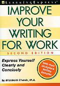 Improve Your Writing for Work Express Yourself Clearly and Concisely