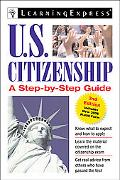 U.S. Citizenship A Step-by-Step Guide