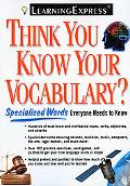 Think You Know Your Vocabulary?: Specialized Words Everyone Needs to Know