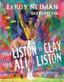 The LeRoy Neiman Sketchbook: 1964 Liston vs. Clay - 1965 Ali vs. Liston