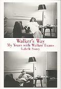 Walker's Way My Life With Walker Evans