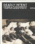 Deadly Intent: Crime & Punishment Photographs from the Burns Archive