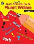 How to Teach Students to Be Fluent Writers Intermediate