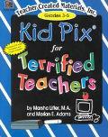 Kid Pix for Terrified Teachers Grades 3rd to 5th