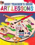Busy Teachers Guide Art Lessons