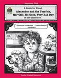 Guide for Using Alexander and the Terrible, Horrible, No Good, Very Bad Day in the Classroom