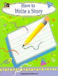 How to Write a Story Grades 1-3