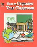 How to Organize Your Classroom