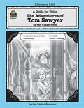 Adventures of Tom Sawyer A Guide for Using in the Classroom