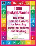 1000 Instant Words - The Most Common Words for Teaching, Reading, Writing, and Spelling