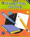 Enhancing Writing With Visuals Grades 3-5