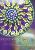 Paperweights: The Collector's Guide to Selecting and Enjoying New and Antique Paperweights