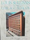 Louis Sullivan And the Chicago School