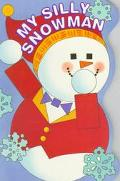 My Silly Snowman - Mary Hogan - Board Book