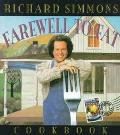 The Richard Simmons' Farewell to Fat Cookbook: Homemade in the U. S. A. - Richard Simmons - ...