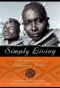Simply Living The Spirit of the Indigenous People