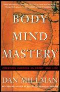 Body Mind Mastery Creating Success in Sport and Life