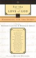 For the Love of God Handbook for the Spirit